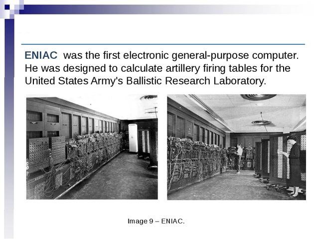 Computer History: Early electronic digital computation Image 9 – ENIAC. ENIAC...