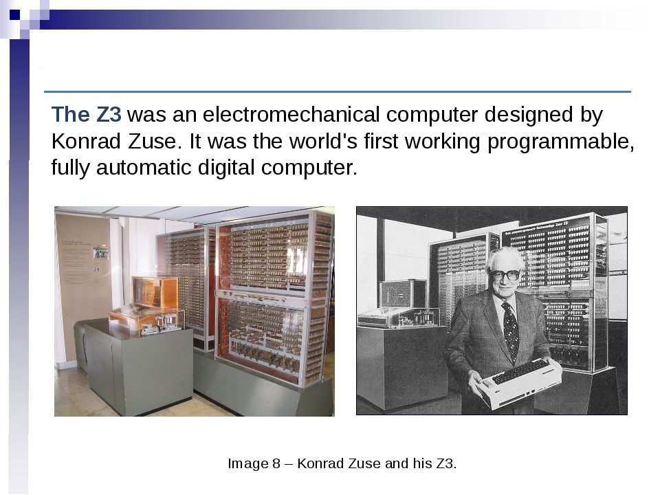 Computer History: Early electronic digital computation Image 8 – Konrad Zuse...