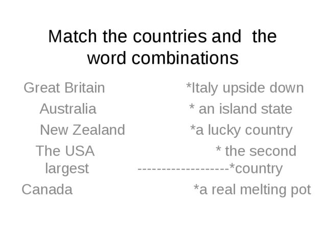 Match the countries and the word combinations Great Britain *Italy upside dow...