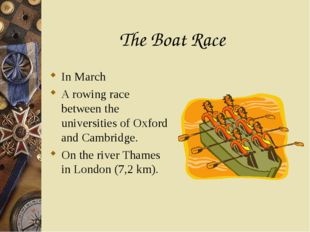 The Boat Race In March A rowing race between the universities of Oxford and C