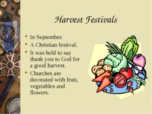 Harvest Festivals In September. A Christian festival. It was held to say than