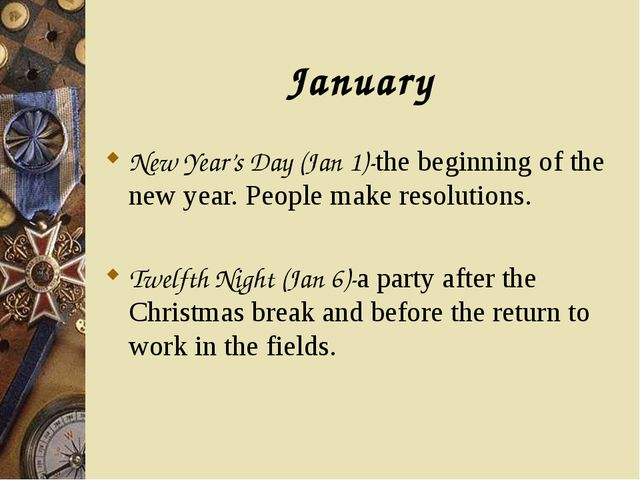 January New Year's Day (Jan 1)-the beginning of the new year. People make res...