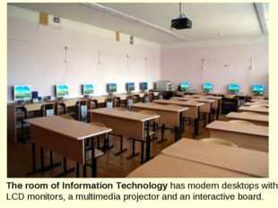 The room of Information Technology has modern desktops with LCD monitors, a m