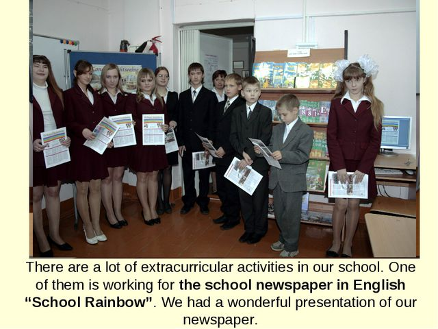 There are a lot of extracurricular activities in our school. One of them is w...