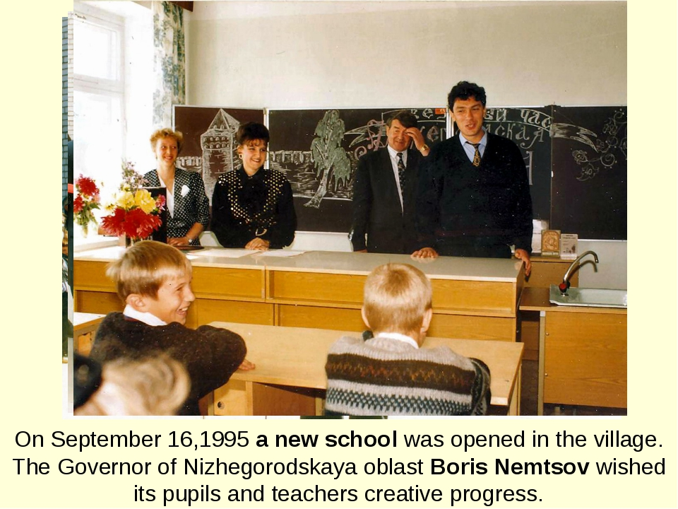 On September 16,1995 a new school was opened in the village. The Governor of...