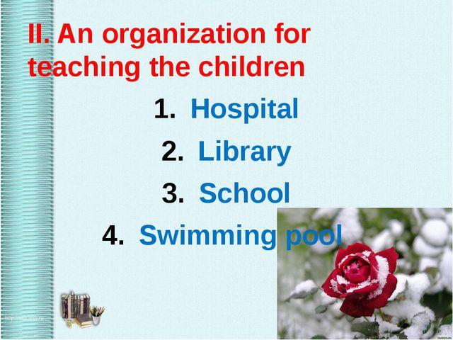 II. An organization for teaching the children Hospital Library School Swimmi...