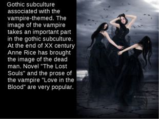 Gothic subculture associated with the vampire-themed. The image of the vampi
