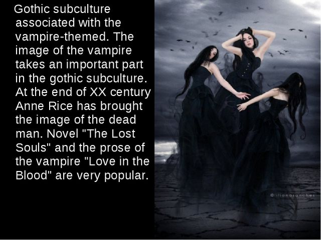 Gothic subculture associated with the vampire-themed. The image of the vampi...
