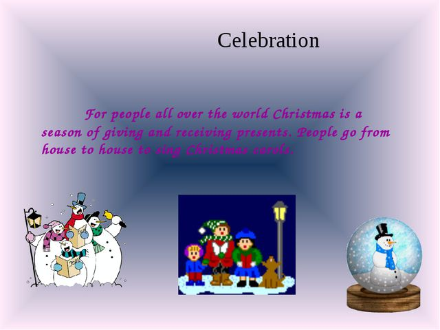 For people all over the world Christmas is a season of giving and receiving...
