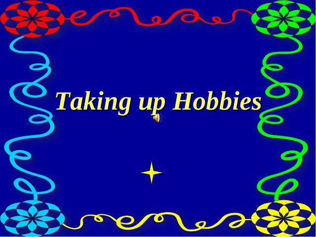 Taking up Hobbies