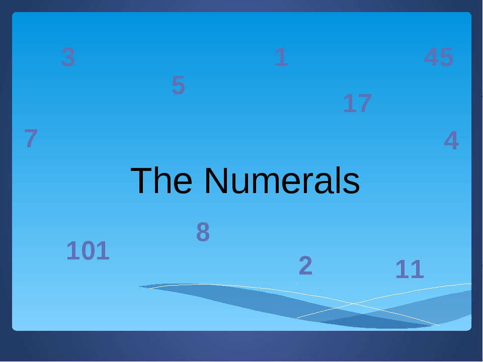 The Numerals 3 5 1 17 101 8 2 45 11 7 4