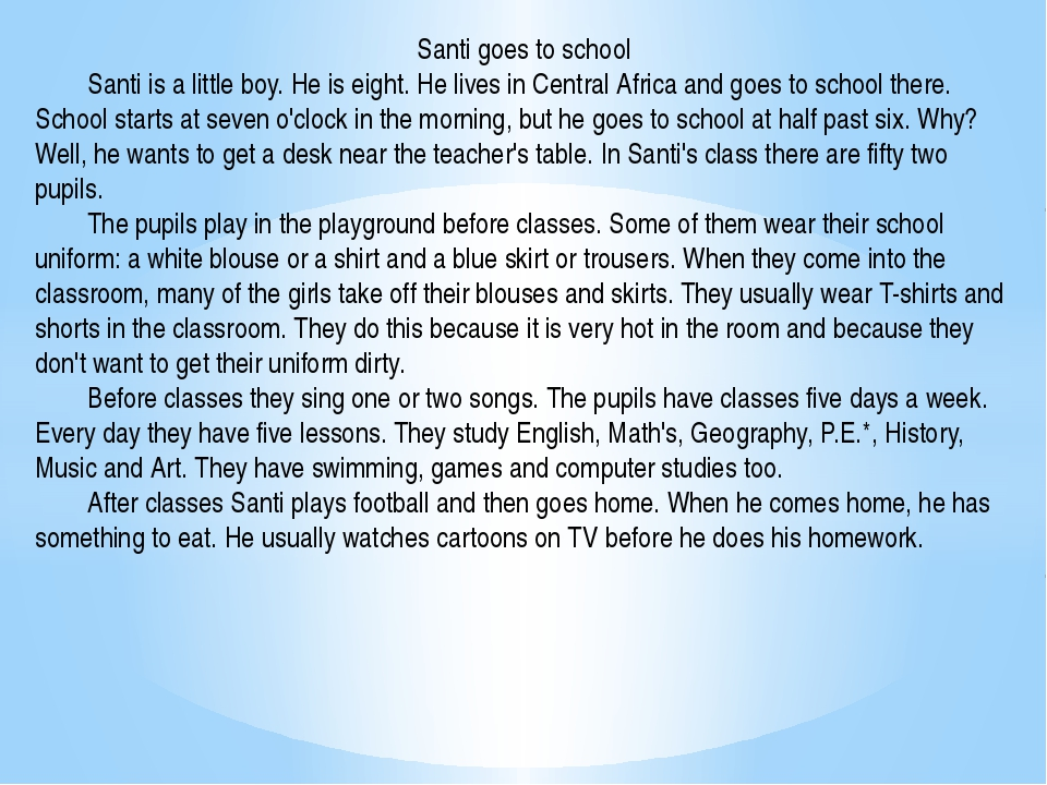 Santi goes to school 	Santi is a little boy. He is eight. He lives in Central...