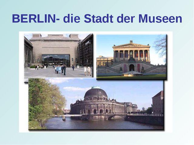 BERLIN- die Stadt der Museen