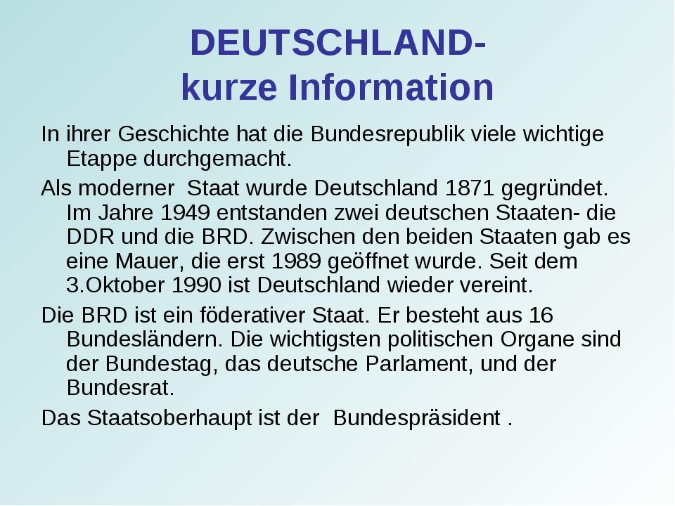 DEUTSCHLAND- kurze Information In ihrer Geschichte hat die Bundesrepublik vie...