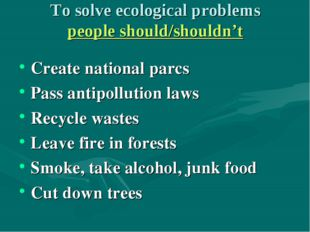 To solve ecological problems people should/shouldn't Create national parcs Pa
