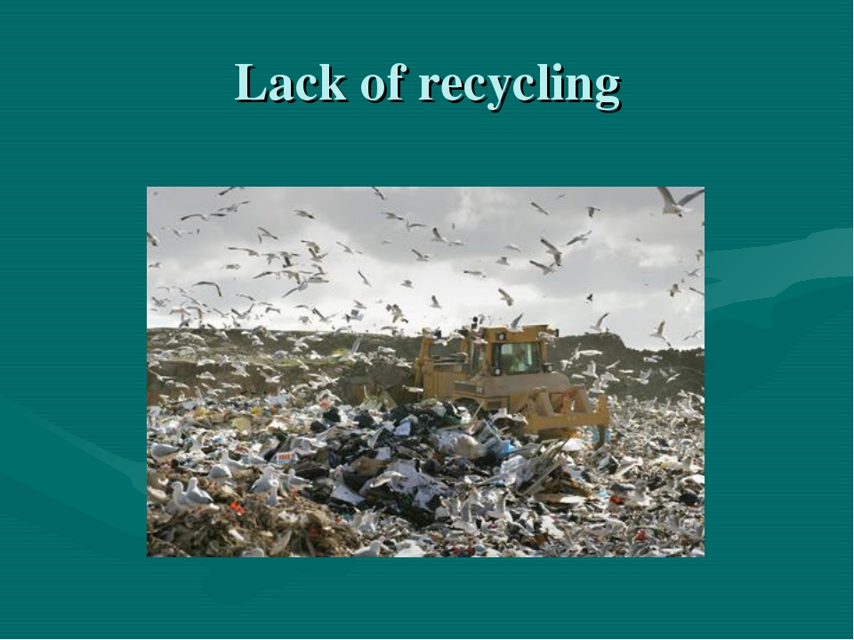 Lack of recycling