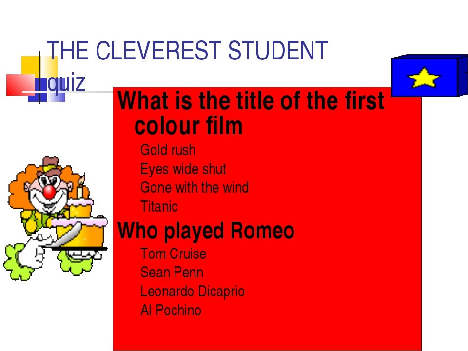 THE CLEVEREST STUDENT quiz What is the title of the first colour film Gold ru...