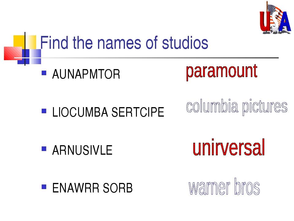 Find the names of studios AUNAPMTOR LIOCUMBA SERTCIPE ARNUSIVLE ENAWRR SORB
