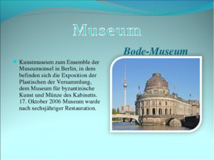 Bode-Museum Kunstmuseum zum Ensemble der Museumsinsel in Berlin, in dem befin