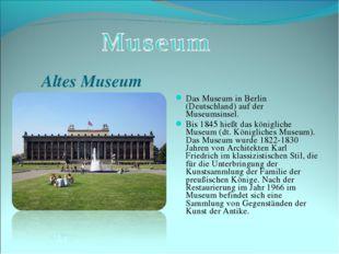 Das Museum in Berlin (Deutschland) auf der Museumsinsel. Bis 1845 hießt das k