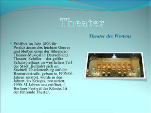 Theater des Westens Eröffnet im Jahr 1896 für Produktionen des leichten Genre