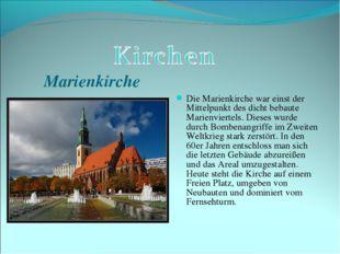 Marienkirche Die Marienkirche war einst der Mittelpunkt des dicht bebaute Mar