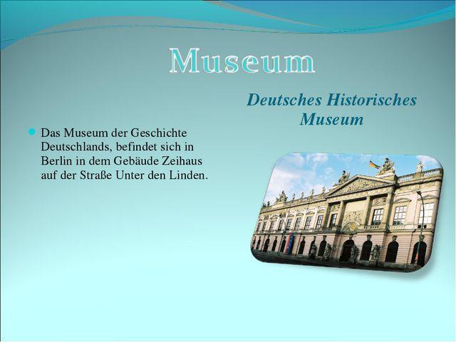 Das Museum der Geschichte Deutschlands, befindet sich in Berlin in dem Gebäud...