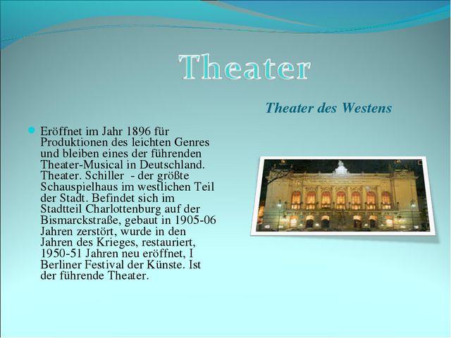 Theater des Westens Eröffnet im Jahr 1896 für Produktionen des leichten Genre...