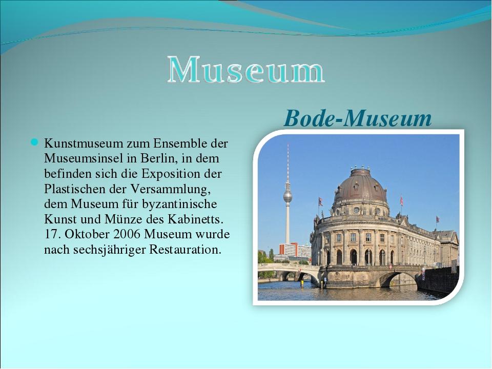 Bode-Museum Kunstmuseum zum Ensemble der Museumsinsel in Berlin, in dem befin...