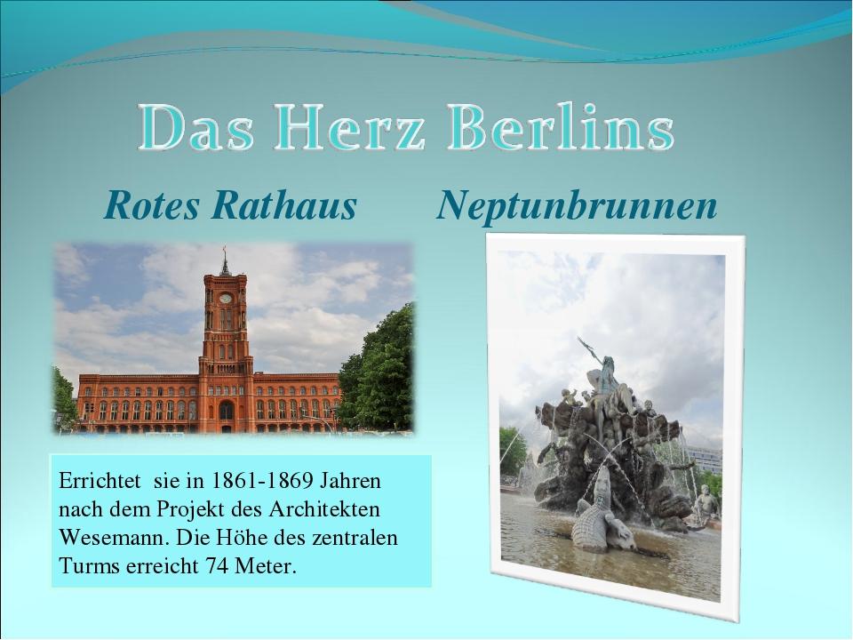 Rotes Rathaus Neptunbrunnen Errichtet sie in 1861-1869 Jahren nach dem Projek...