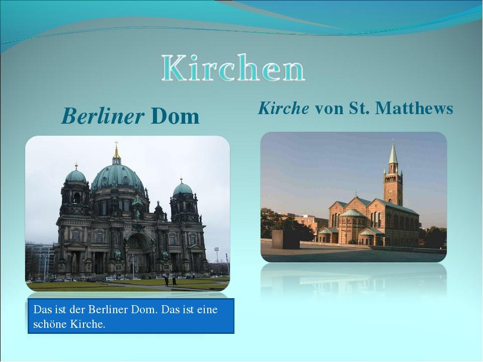 Berliner Dom Kirche von St. Matthews Das ist der Berliner Dom. Das ist eine s...