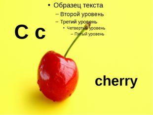 C c cherry