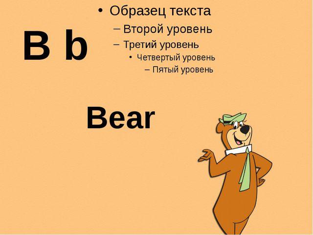B b Bear