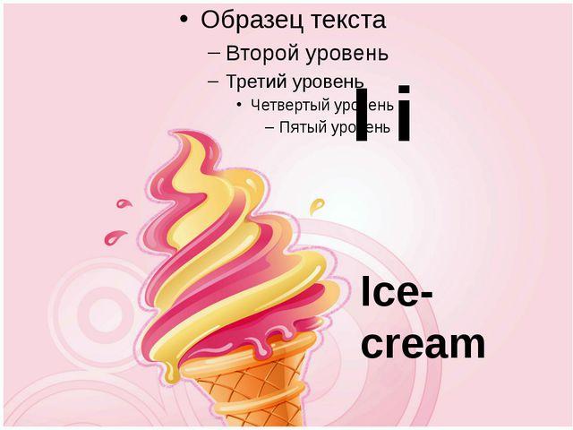 Ice-cream I i