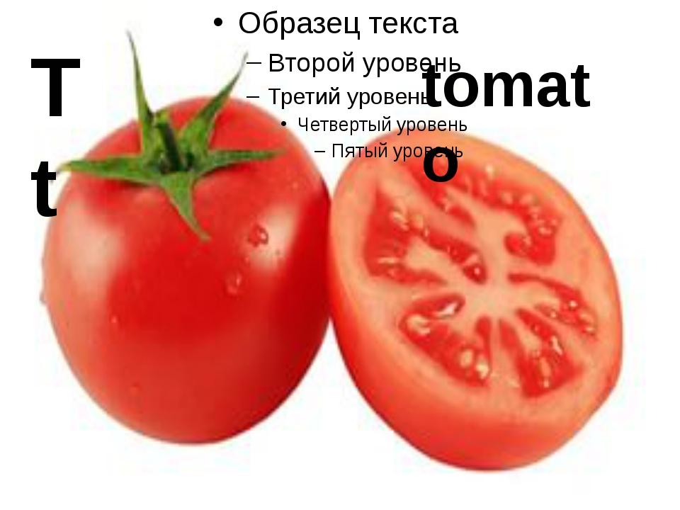 T t tomato