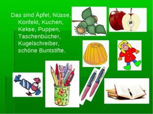 Das sind Äpfel, Nüsse, Konfekt, Kuchen, Kekse, Puppen, Taschenbücher, Kugels