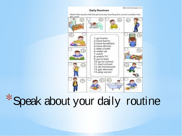 Speak about your daily routine