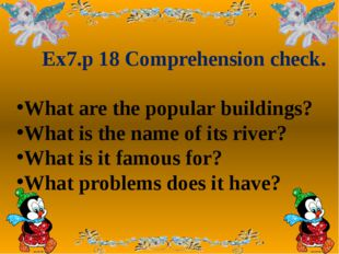 Ex7.p 18 Comprehension check. What are the popular buildings? What is the n