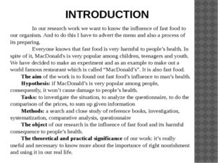 INTRODUCTION 		In our research work we want to know the influence of fast foo