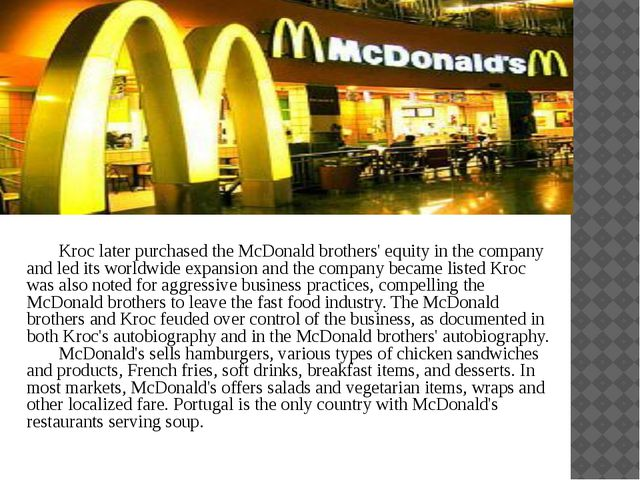 Kroc later purchased the McDonald brothers' equity in the company and led it...