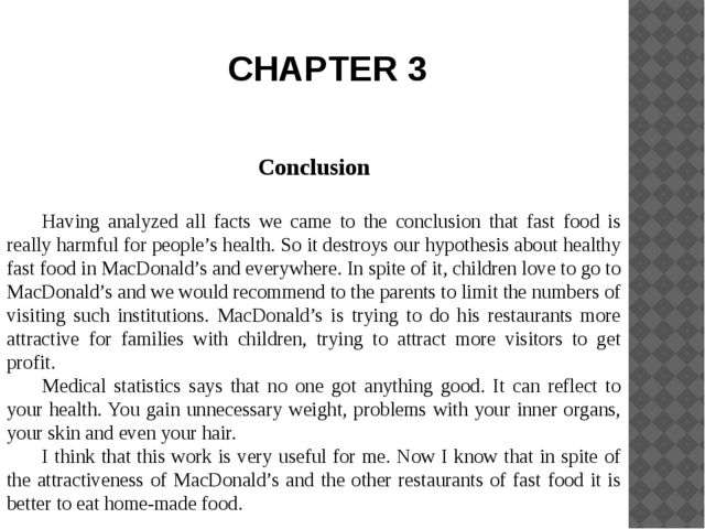Conclusion Having analyzed all facts we came to the conclusion that fast foo...