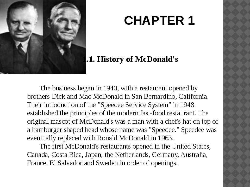 CHAPTER 1 1.1. History of McDonald's The business began in 1940, with a res...