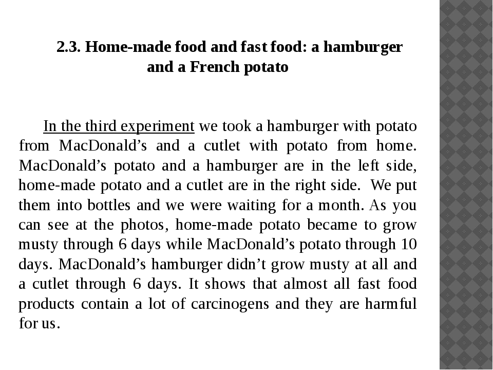2.3. Home-made food and fast food: a hamburger and a French potato 	In the th...