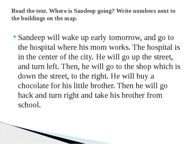 Sandeep will wake up early tomorrow, and go to the hospital where his mom wor...