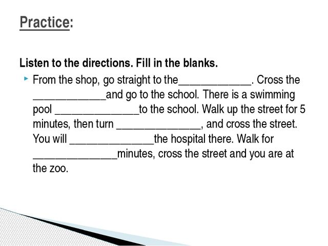 Listen to the directions. Fill in the blanks. From the shop, go straight to t...