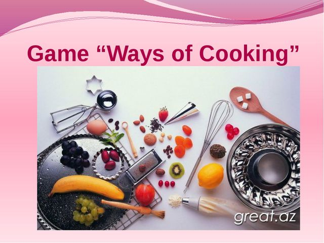"Game ""Ways of Cooking"""
