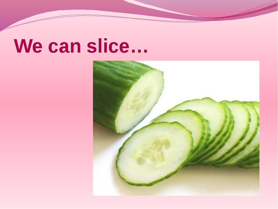 We can slice…