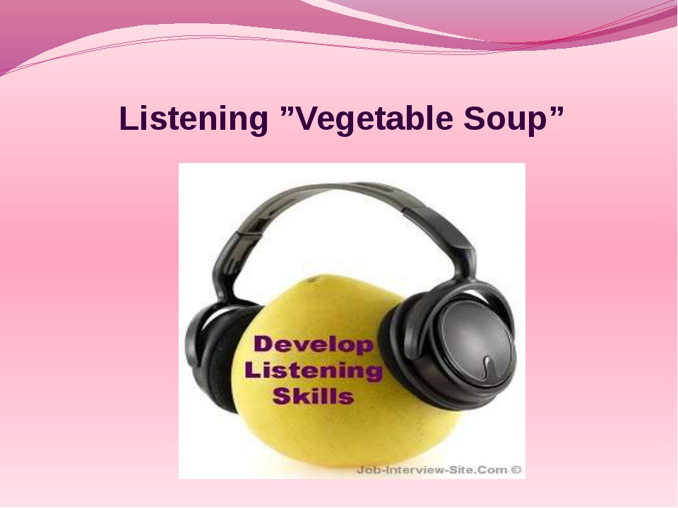 "Listening ""Vegetable Soup"""