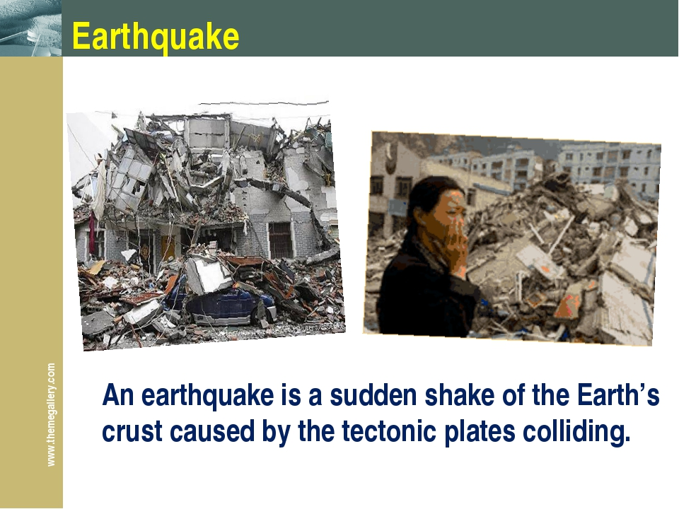Earthquake An earthquake is a sudden shake of the Earth's crust caused by the...