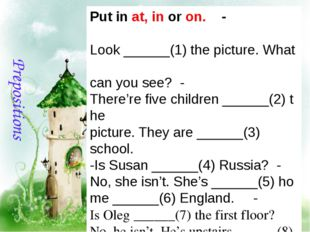 Putinat,inoron.  ‐ Look______(1)thepicture.What canyousee? ‐ T